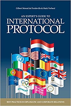 Epub Gratis An Experts' Guide To International Protocol: Best Practices In Diplomatic And Corporate Relations