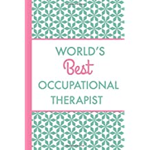 World's Best Occupational Therapist (6x9 Journal): Green Pink, Lightly Lined, 120 Pages, Perfect for Notes, Journaling, Mother's Day and Christmas