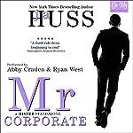 Mr. Corporate: The Mister Series, Book 3 | JA Huss