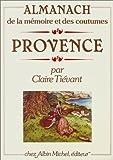 Image de Provence: Almanach de la mémoire et des coutumes (French Edition)