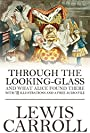 Through the Looking-Glass and What Alice Found There: With 18 Illustrations and a Free Online Audio File.