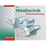 Metalltechnik Formelsammlung: 1. Auflage, 2008