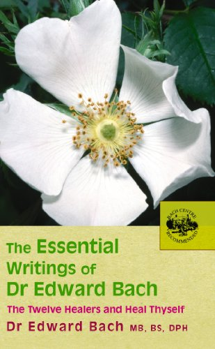 (The Essential Writings of Dr Edward Bach)