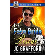 The Fake Bride Rescue: A K9 Handler Romance (Disaster City Search and Rescue Book 17)