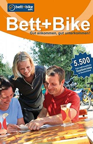 Bett+Bike - Gesamtverzeichnis: Gut ankommen, gut unterkommen!Über 5500 fahrradfreundliche Gastbetriebe in Deutschland Taschenbuch – 20. Januar 2015 ADFC Bundesverband Bremen grünes herz B00S5L01U0 Ratgeber / Lebenshilfe