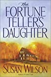 The Fortune Teller's Daughter, Susan Wilson, 074344230X