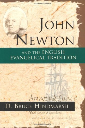 By Mr. D. Bruce Hindmarsh - John Newton and the English Evangelical Tradition: Between the Co (2001-01-18) [Paperback] pdf epub