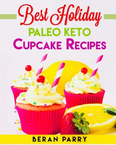 Best Holiday Paleo Keto Cupcake Recipes (Best Paleo Thanksgiving Desserts)