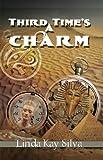 Third Time's the Charm, Linda Kay Silva, 1935226444