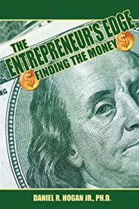 $$$ The Entrepreneur's Edge: Finding the Money by AuthorHouse