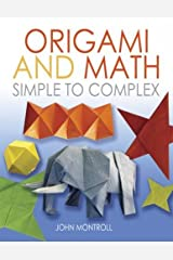 Origami and Math: Simple to Complex (Dover Origami Papercraft) Paperback