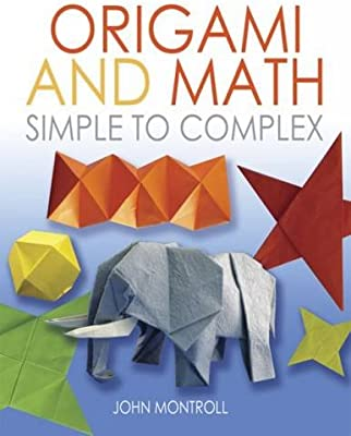 Origami And Math: Simple To Complex (Dover Origami Papercraft