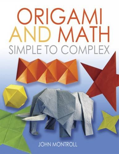 Origami and Math: Simple to Complex (Dover Origami Papercraft)