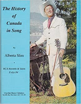 The History of Canada in Song: Alberta Slim: Books - Amazon ca