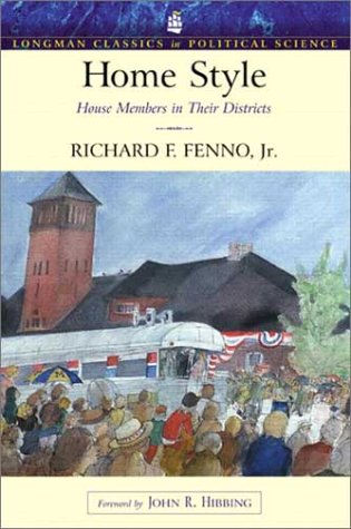 Home Style: House Members in Their Districts (Longman Classics Series)