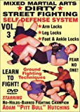 ''Dirty Street Fighting'' Self Defense Volume 3,  Arm Locks, Leg Locks, Foot And Ankle Locks, Escaping Submission Holds