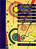 img - for Applied PC Interfacing, Graphics And Interrupts book / textbook / text book