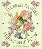 A Flower Fairies Friendship Book, Frederick Warne and Cicely Mary Barker, 072324376X