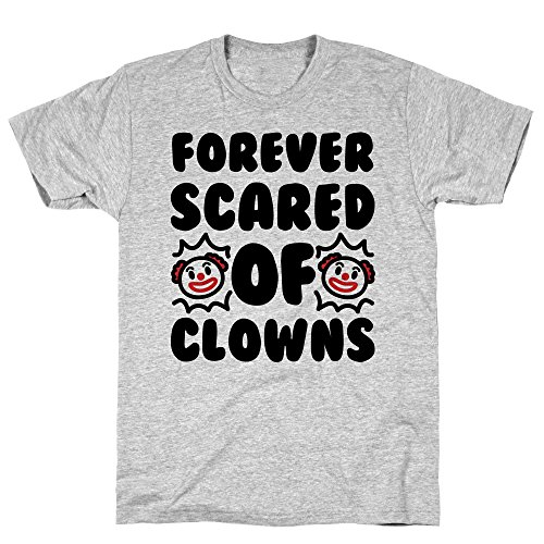 LookHUMAN Forever Scared of Clowns Small Athletic Gray Men's Cotton Tee ()