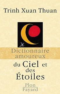 Dictionnaire amoureux du ciel et des étoiles, Trinh, Xuan Thuan