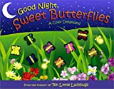 Good Night, Sweet Butterflies, Dawn Bentley, 0689856849