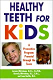 Healthy Teeth for Kids, Jerome Mittelman and Beverly Mittleman, 1575666111