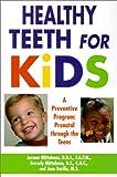 Healthy Teeth For Kids: A Preventive Program : Prebirth Through the Teens