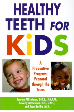 Oral Kens Care (Healthy Teeth For Kids: A Preventive Program : Prebirth Through the Teens)