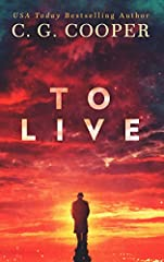 "FROM THE AUTHOR:""TO LIVE"" is a novel that came about after a handful of emotional conversations with my readers on Christmas Day 2017. What started as an outreach program to make sure no one spent Christmas alone, turned into a story in my he..."