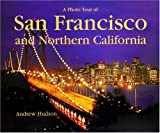 A Photo Tour of San Francisco and Northern California, Andrew Hudson, 096530874X