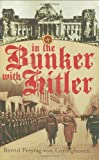 In the Bunker with Hitler: 23 July 1944 - 29 April 1945