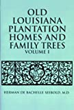 img - for Old Louisiana Plantation Homes and Family Trees: Volume One book / textbook / text book