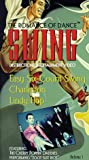 Swing: The Romance of Dance Instruction/Entertainment Video, Volume 1 (Easy Six-Count Swing, Charleston, Lindy Hop) [VHS]
