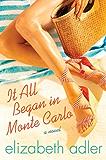 It All Began in Monte Carlo: A Novel (Mac Reilly Book 3)