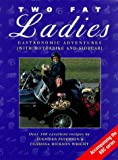 img - for Two Fat Ladies: Gastronomic Adventures (with Motorbike and Sidecar) book / textbook / text book