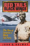 Red Tails, Black Wings : The Men of America's Black Air Force, Holway, John B., 1881325431