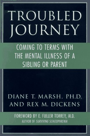 Troubled Journey: Coming to Terms with the Mental Illness of a Sibling or Parent