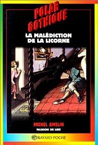 La malédiction de la Licorne par Michel Amelin