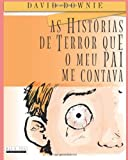 As Historias de Terror Que o Meu Pai Me Contava, David Downie, 1922159875