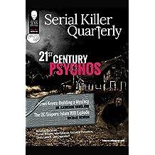 Serial Killer Quarterly Vol.1 No. 1: 21st Century Psychos