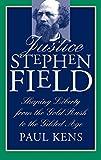 Justice Stephen Field, Paul Kens, 0700608176