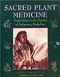 Sacred Plant Medicine, Stephen H. Buhner and Stephen Buhner, 0970869606