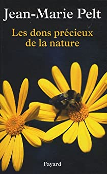 Les dons précieux de la nature par Pelt