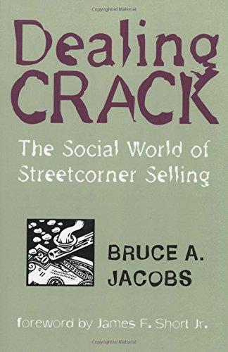 Dealing Crack: The Social World Of Streetcorner Selling (Northeastern Series In Criminal Behavior)