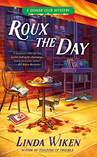 Roux the Day (A Dinner Club Mystery) by [Wiken, Linda]