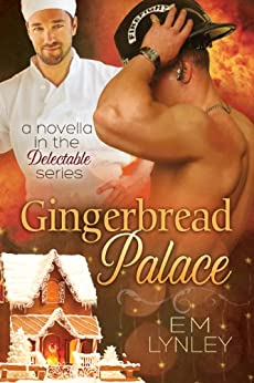 Gingerbread Palace (Delectable Book 4) by [Lynley, EM]