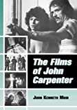 The Films of John Carpenter, John Kenneth Muir, 0786407255