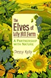 Amazon / Llewellyn Publications: The Elves of Lily Hill Farm A Partnership with Nature (Penny Kelly)