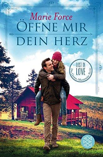 Öffne mir dein Herz (Lost in Love. Die Green-Mountain-Serie) Taschenbuch – 24. August 2017 Marie Force Tanja Hamer FISCHER Taschenbuch 3596298792
