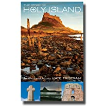 The Story of Holy Island: An Illustrated History
